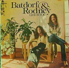 BATDORF & RODNEY-LIFE IS YOU LP VINILO 1975 SPAIN EXCELLENT COVER-EXCELLENT