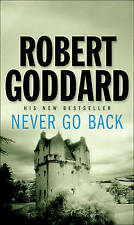 Never Go Back, Robert Goddard | Mass Market Paperback Book | Acceptable | 978055