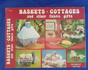 Vintage Craft Book - Baskets, Cottages and other fabric gifts