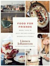 Food For Friends: More Than 75 Easy Recipes from a Brooklyn Kitchen, Johansson,