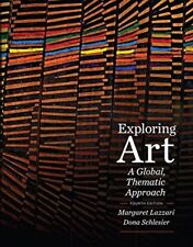 Exploring Art A Global Thematic Approach by Margaret Lazzari