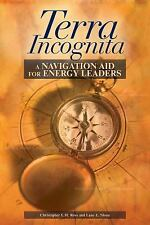 Terra Incognita : A Navigation Aid for Energy Leaders by Lane E. Sloan and...