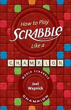 How to Play SCRABBLE Like a Champion-ExLibrary