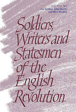 SOLDIERS, WRITERS AND STATESMEN OF THE ENGLISH REVOLUTION., Gentles, Ian & John