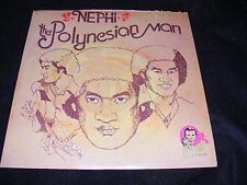 NEPHI The Polynesian Man HAWAII PRIVATE Exotic SAMOA LP AUTOGRAPHED Oddity 1972