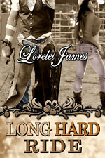 LONG HARD RIDE by Lorelei James EROTIC CONTEMPORARY COWBOY MENAGE ~ OOP HTF