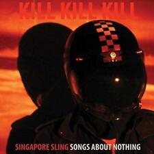 Singapore Sling - Kill Kill Kill - Songs About Nothing (NEW CD)