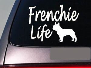 "Frenchie life 6"" sticker *E771* French bulldog leash collar dog decal"
