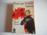 LIVRE DE POCHE - TANT QUE LA TERRE DURERA T3 / HENRI TROYAT 1971