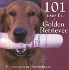101 USES FOR A GOLDEN By Denver Bryan (1999) -- Hardcover / NEW [FREE SHIPPING]