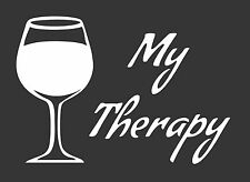 My Therapy Wine Glass - Die Cut Vinyl Window Decal/Sticker for Car/Truck