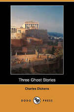 NEW Three Ghost Stories (Dodo Press) by Charles Dickens