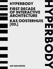 NEW Hyperbody: First Decade of Interactive Architecture by Kas Oosterhuis
