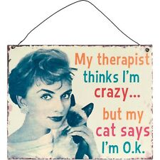 My Therapist Hanging Metal Sign - Retro Plaque Thinks Im Signs Vintage Cat Crazy