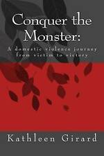NEW Conquer the Monster:: A domestic violence journey from victim to victory