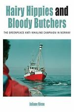 Hairy Hippies and Bloody Butchers: The Greenpeace Anti-Whaling Campaign in Norwa