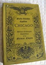 Columbian Exposition Chicago 1893 Catalog - German Empire World's Fair Exhibit
