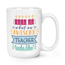 This Is What An Awesome Teacher Looks Like 15oz Mighty Mug Cup - Funny Best