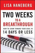 Two Weeks to a Breakthrough: How to Zoom Toward Your Goal in 14 Days o-ExLibrary