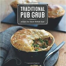 Traditional Pub Grub: Recipes for Classic British Food by Ryland, Peters & Small