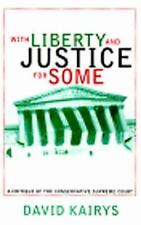 With Liberty and Justice for Some: A Critique of the Conservative Supreme Court,