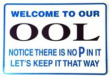 No P in our Pool No Pee in Pool No P in ool Plastic Sign 8x12 Plastic Sign New