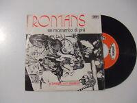 """I Romans – Un Momento Di Più  - Disco Vinile 45 Giri 7"""" Stampa ITALIA 1974"""