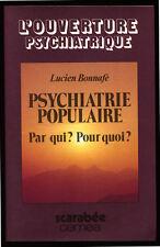 BONNAFÉ, PSYCHIATRIE POPULAIRE, PAR QUI ? POUR QUOI ? OU PSYCHORAMA