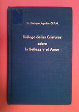 SIGNED * Dialogo de las Criaturas sobre la Belleza y Amor (1957) Enrique Aguilar