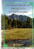 LA RISERVA NATURALE DEL PALUACCIO E IL FORTE DI OGA=LUCA DEI CAS=
