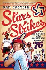 Stars and Strikes : Baseball and America in the Bicentennial Summer Of '76 by Da