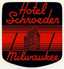Hotel Schroeder MILWAUKEE WI Wisconsin USA * Old Luggage Label 1 Kofferaufkleber
