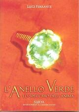 L'ANELLO VERDE-LO SPECCHIO DELL'ANIMA-Luigi Ferrante-SURYA (2011)