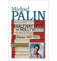 Halfway to Hollywood: Diaries 1980 to 1988: Volume Two by Michael Palin...