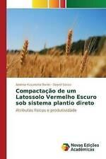 Compactação de um Latossolo Vermelho Escuro sob sistema plantio direto (Portugue