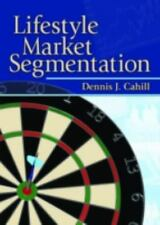 Lifestyle Market Segmentation (Haworth Series in Segmented, Targeted,-ExLibrary