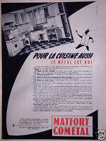 PUBLICITÉ MATFORT COMÉTAL POUR LA CUISINE AUSSI LE MÉTAL EST ROI - ADVERTISING