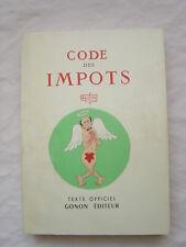 CODE DES IMPOTS - ed. Gonon Editeur 1957 / illustrateur DUBOUT