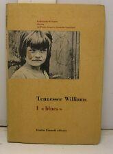 WILLIAMS Tennessee, I 'blues'. Traduzione di Gerardo Guerrieri