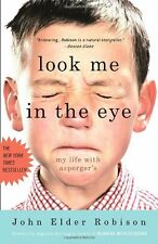Look Me in the Eye: My Life with Aspergers by John Elder Robison
