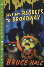 Give My Regrets to Broadway: A Chet Gecko Mystery (9)