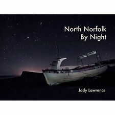 Nightscapes North Norfolk 9781910001028 by Jody Lawrence Paperback
