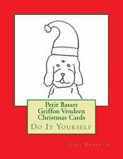 Petit Basset Griffon Vendeen Christmas Cards : Do It Yourself by Gail Forsyth.