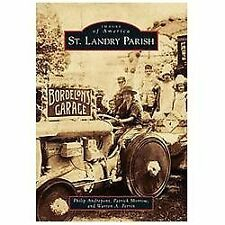 Images of America: St. Landry Parish by Warren A. Perrin, Patrick Morrow and...