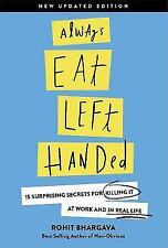 Always Eat Left Handed and other Secrets for Killing It Revised paperback NEW