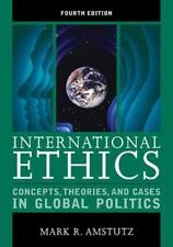 International Ethics : Concepts, Theories, and Cases in Global Politics by...