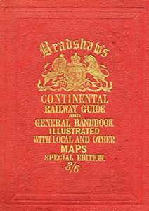 Bradshaw's Continental Railway Guide, 1913 (Old House) by Bradshaw HB=#