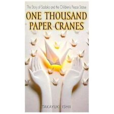 One Thousand Paper Cranes : The Story of Sadako and the Children's Peace...
