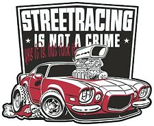 Streetracing is not a crime Aufleber kaufen v8 chevy camaro bad ass US Car