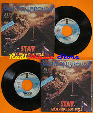 LP 45 7'' JACKSON BROWNE Stay Nothing but time 1977 italy ASYLUM cd mc dvd vhs*